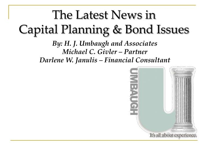 the latest news in capital planning bond issues n.