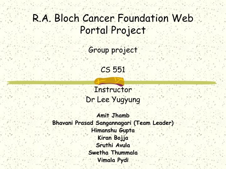 r a bloch cancer foundation web portal project n.