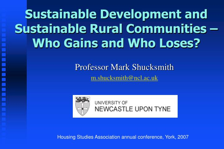 sustainable development and sustainable rural communities who gains and who loses n.