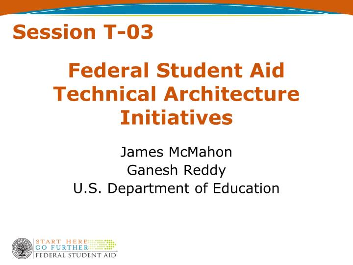 federal student aid technical architecture initiatives n.