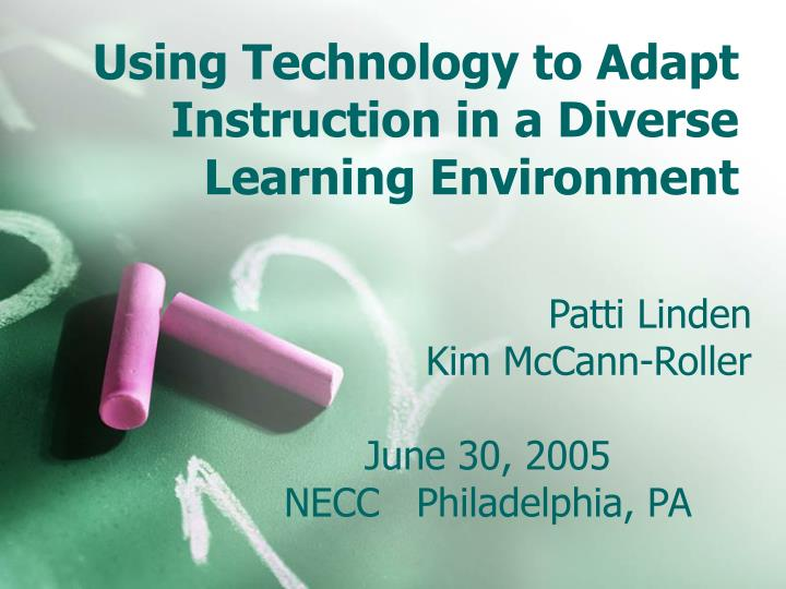 using technology to adapt instruction in a diverse learning environment n.