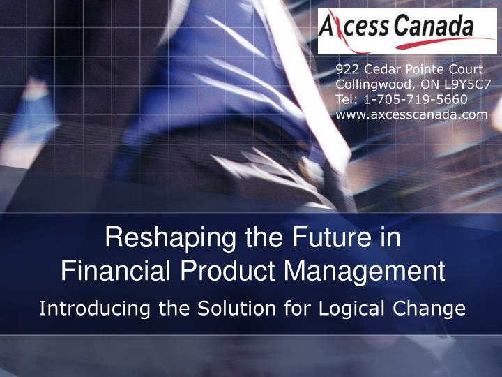 reshaping the future in financial product management n.