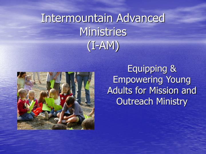 intermountain advanced ministries i am n.