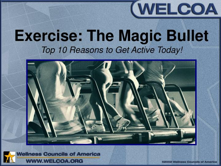 exercise the magic bullet top 10 reasons to get active today n.