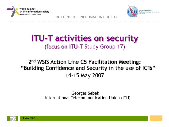 itu t activities on security focus on itu t study group 17 n.