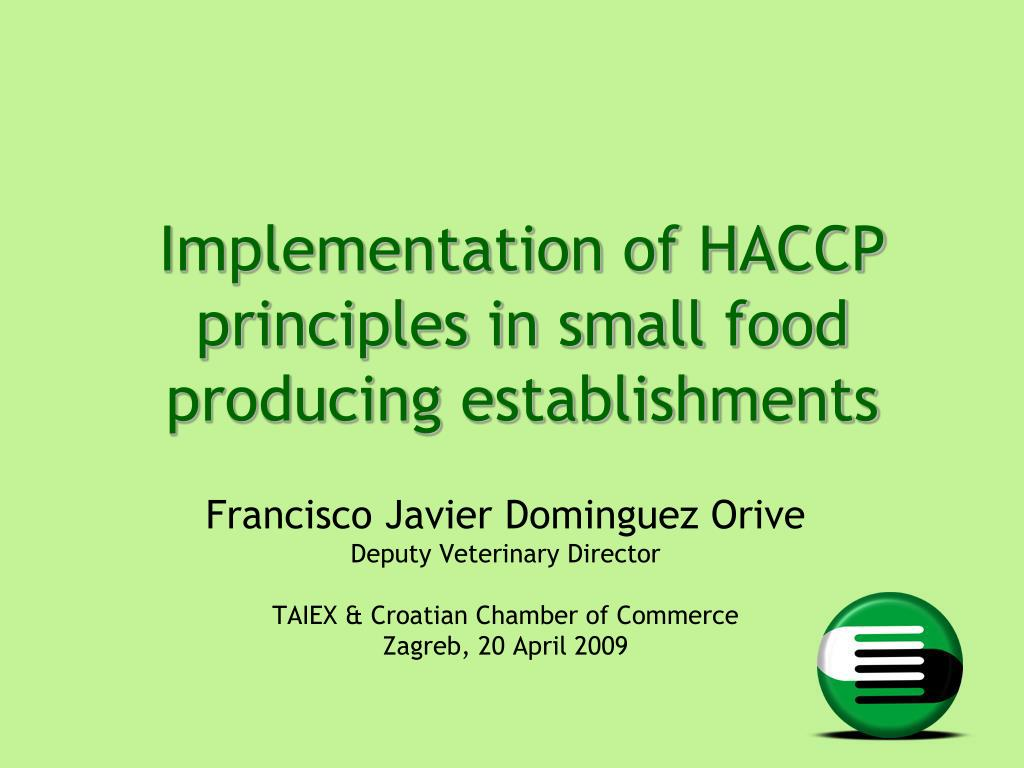 implementation of haccp principles in small food producing establishments l.