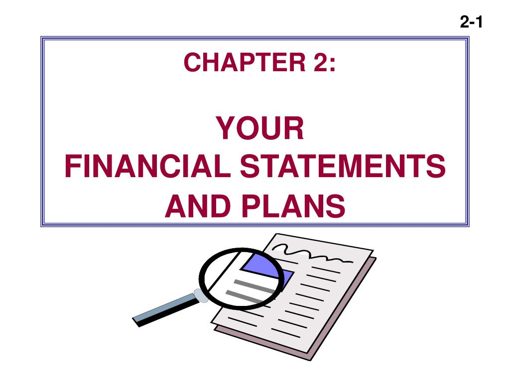 chapter 2 your financial statements and plans l.