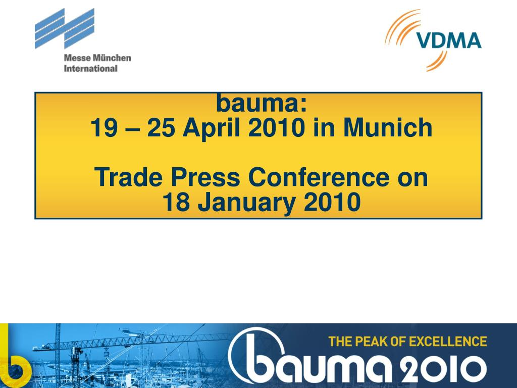 bauma 19 25 april 2010 in munich trade press conference on 18 january 2010 l.