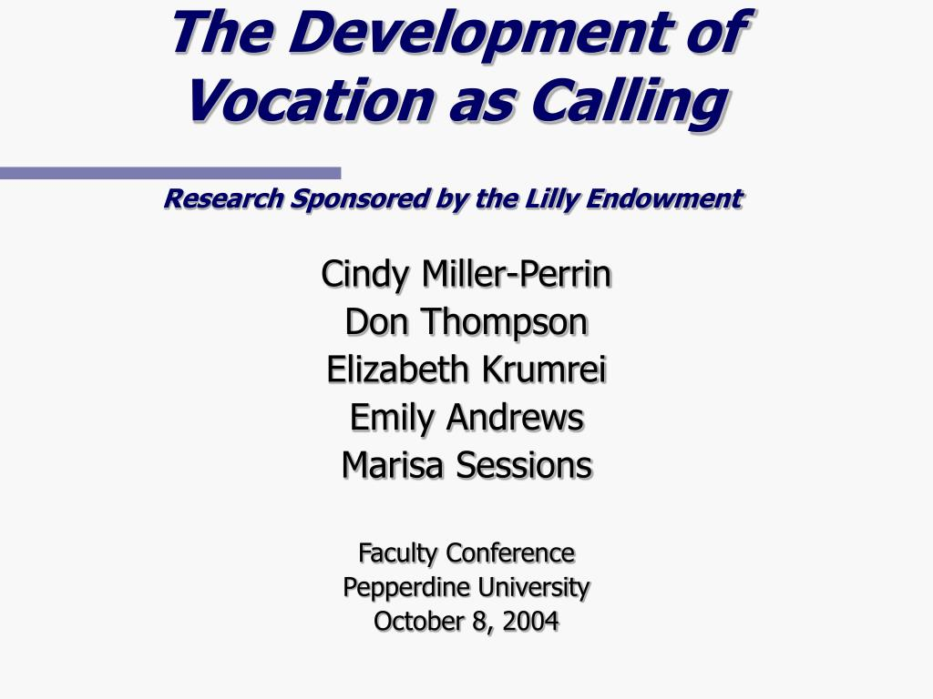 the development of vocation as calling research sponsored by the lilly endowment l.