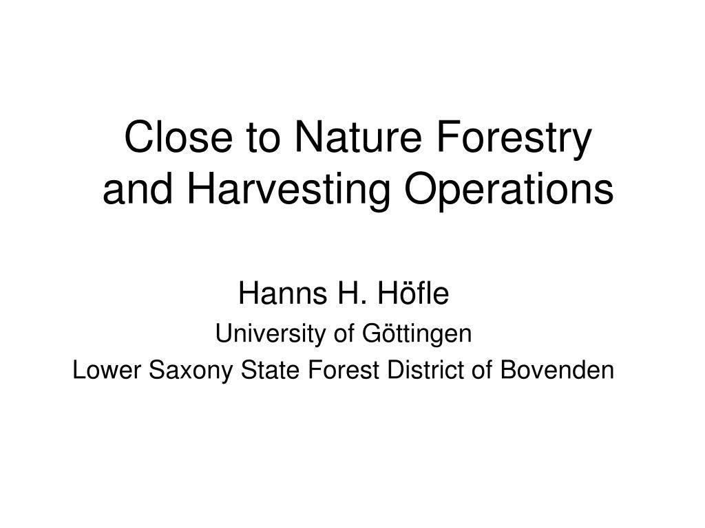 close to nature forestry and harvesting operations l.