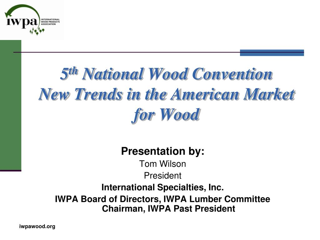 5 th national wood convention new trends in the american market for wood l.