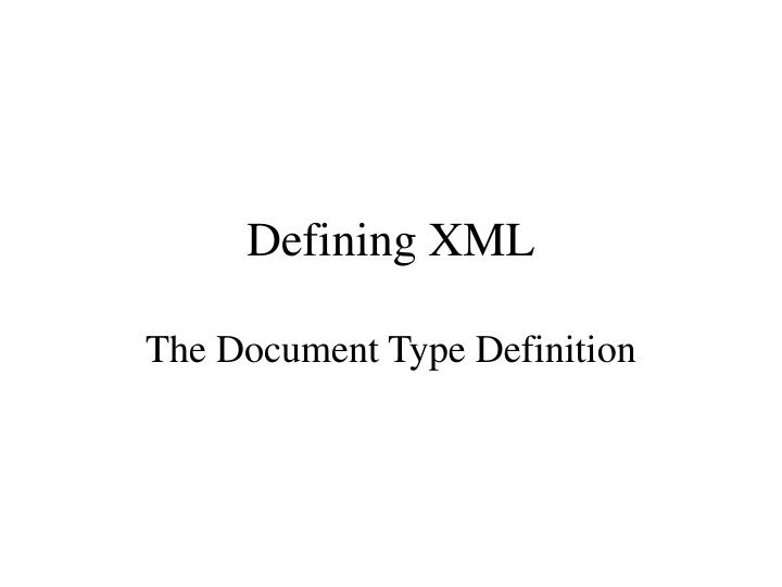 defining xml the document type definition n.