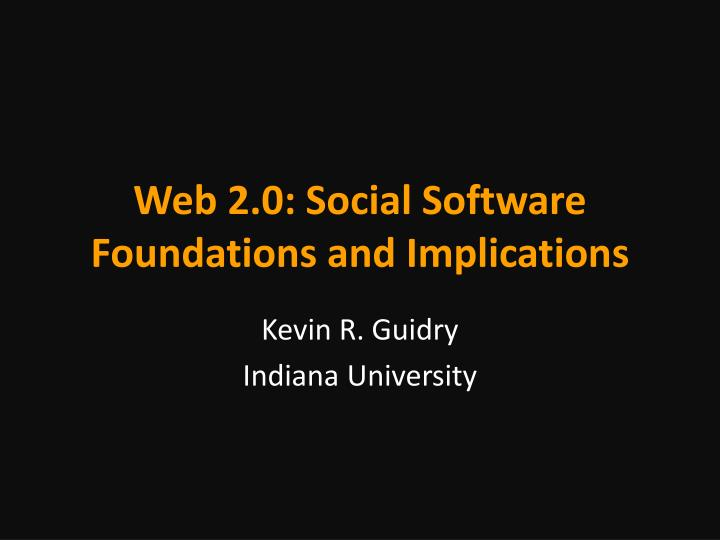 web 2 0 social software foundations and implications n.