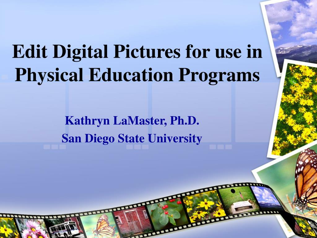 edit digital pictures for use in physical education programs l.