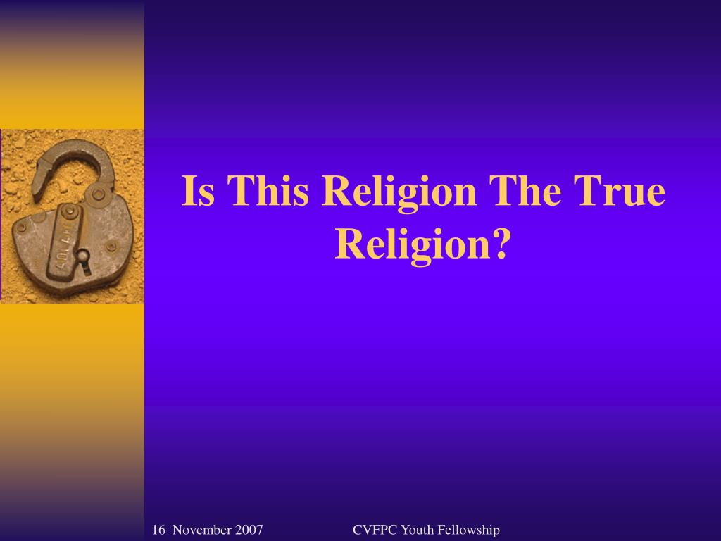 is this religion the true religion l.
