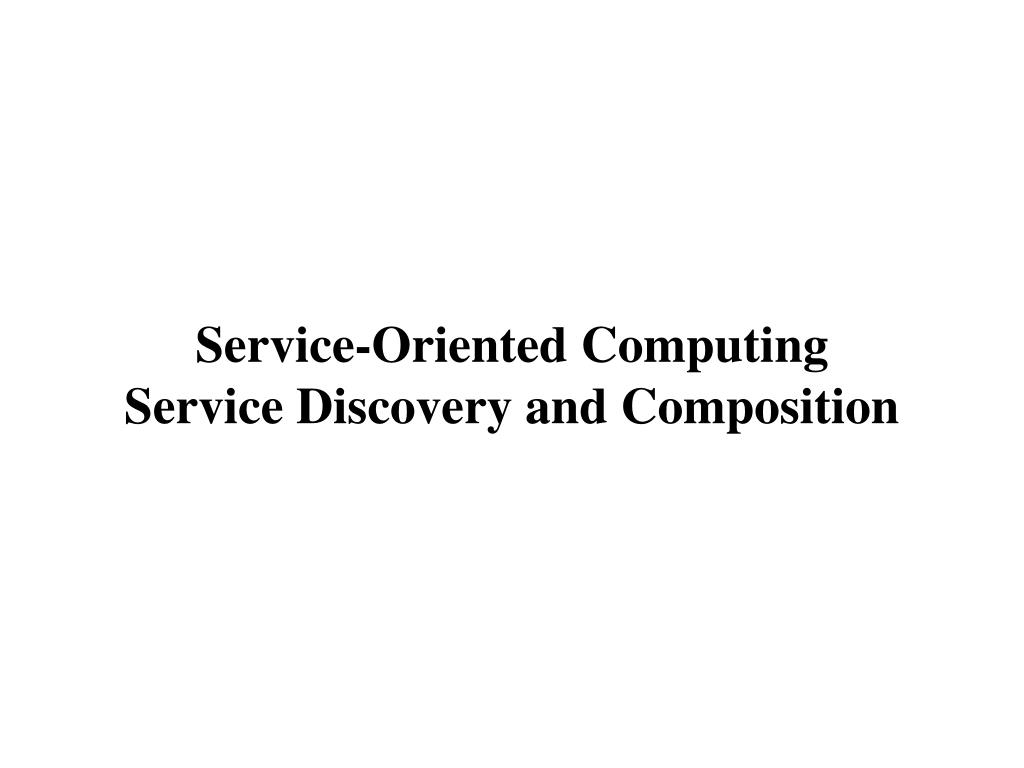 service oriented computing service discovery and composition l.