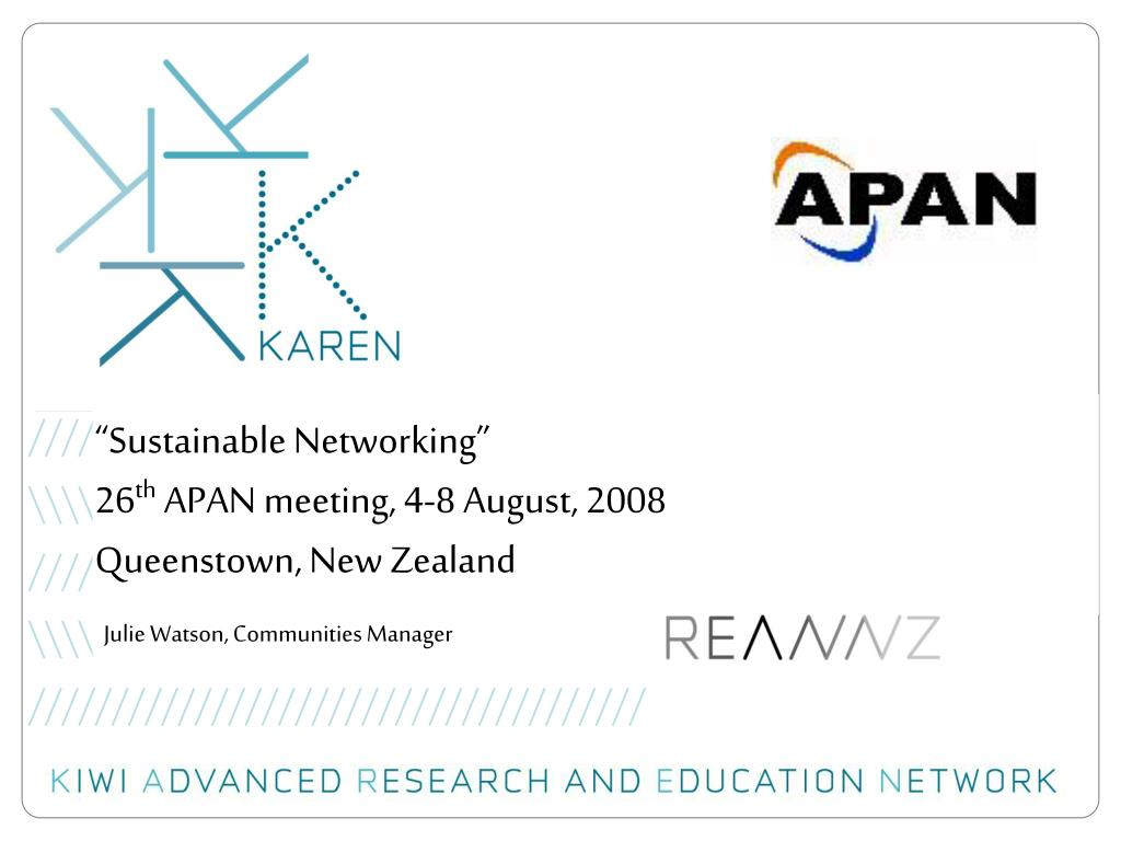 sustainable networking 26 th apan meeting 4 8 august 2008 queenstown new zealand l.