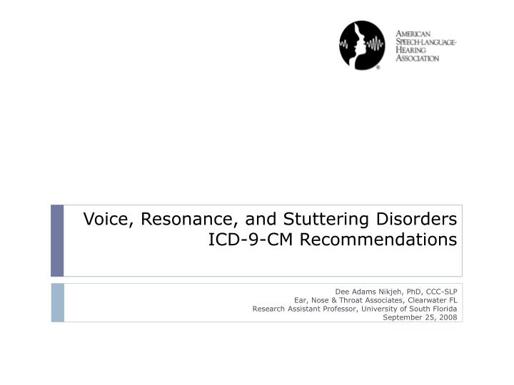 voice resonance and stuttering disorders icd 9 cm recommendations n.
