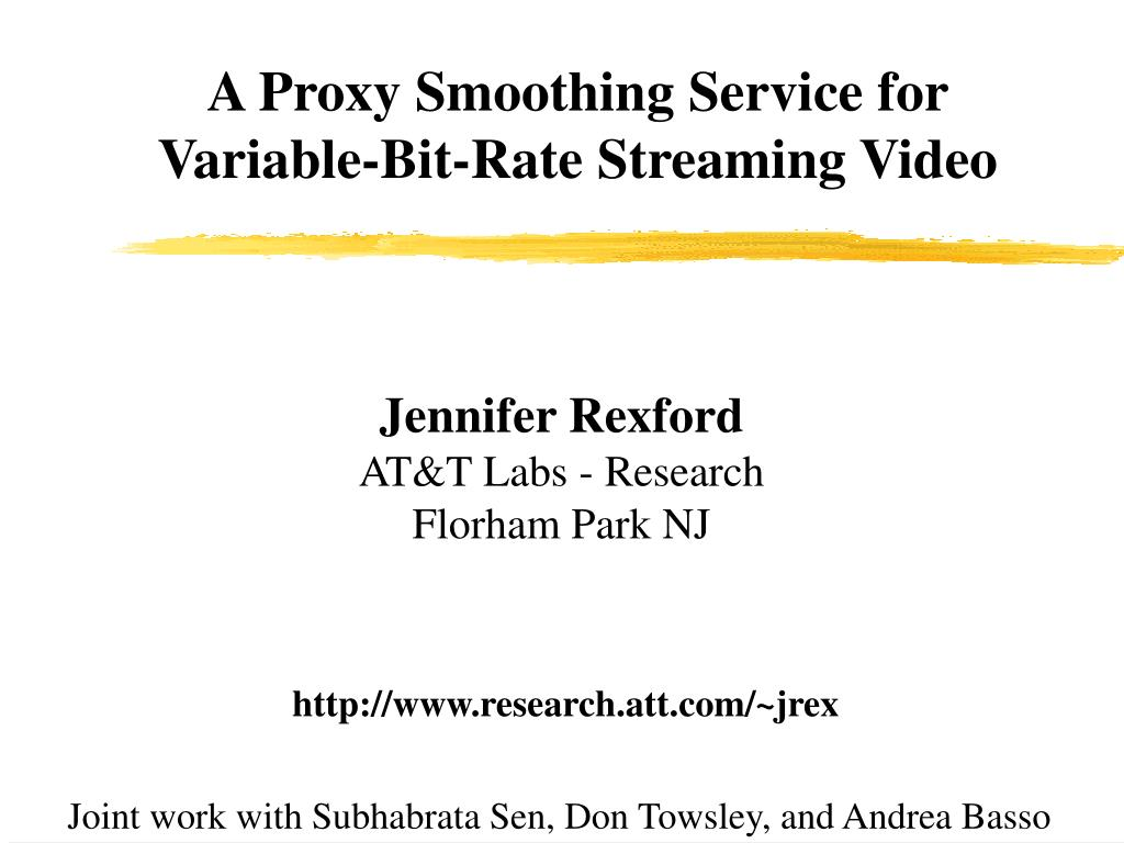 a proxy smoothing service for variable bit rate streaming video l.