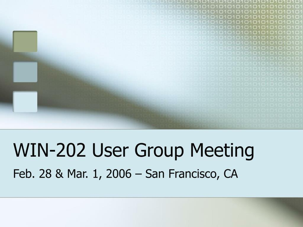win 202 user group meeting l.