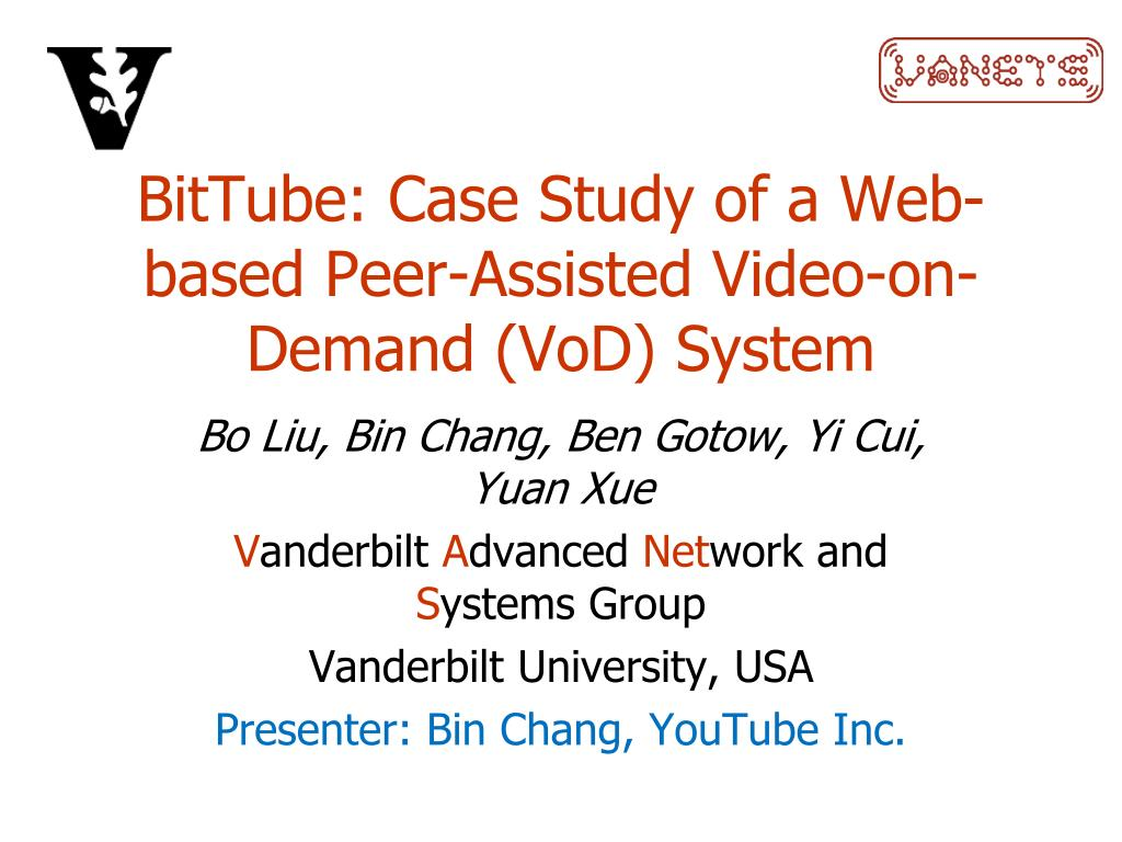 bittube case study of a web based peer assisted video on demand vod system l.