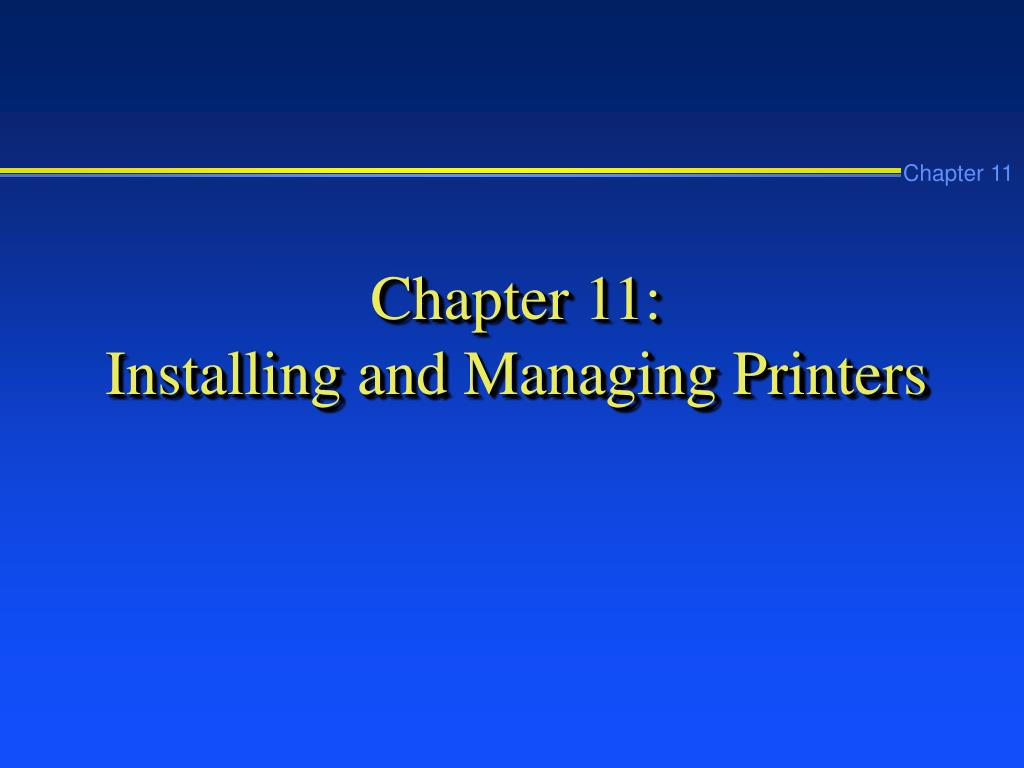 chapter 11 installing and managing printers l.