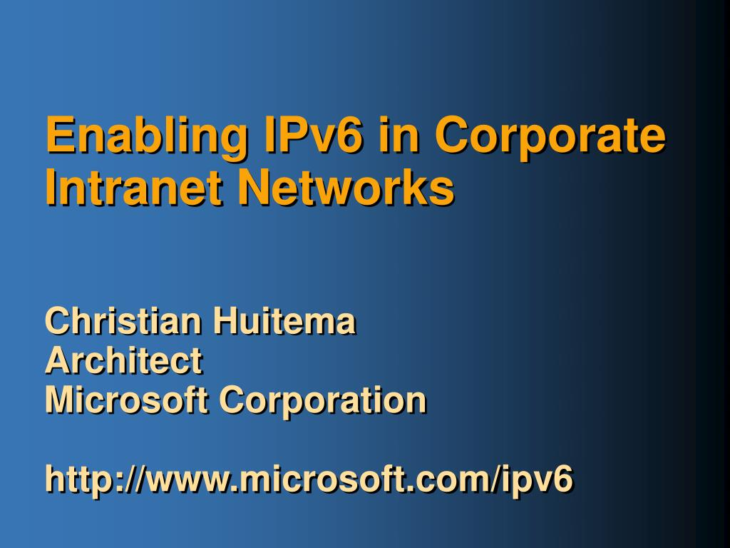 enabling ipv6 in corporate intranet networks l.