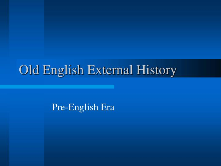 old english external history n.