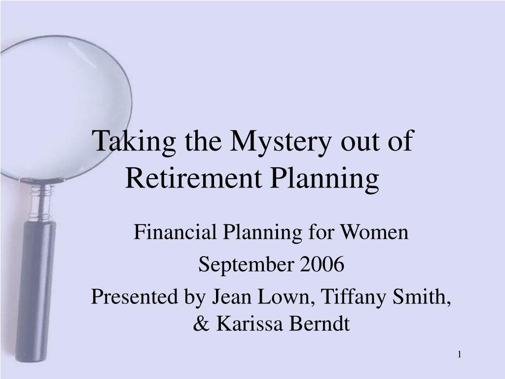 taking the mystery out of retirement planning l.