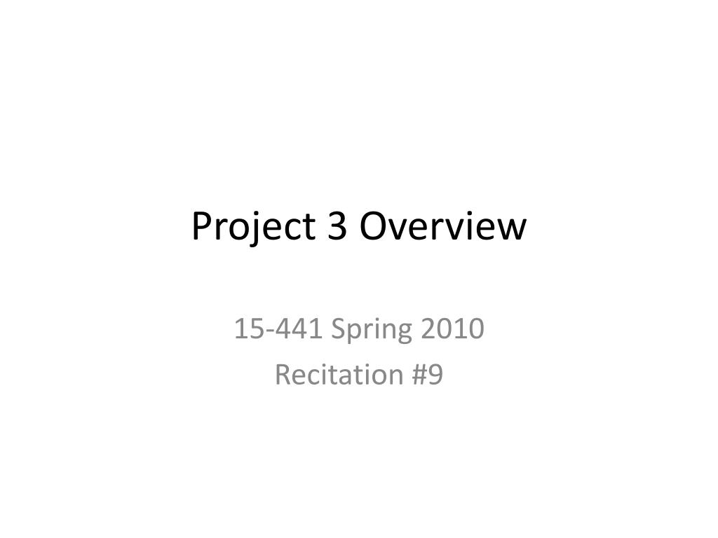 project 3 overview l.