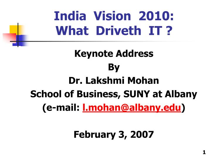 india vision 2010 what driveth it n.