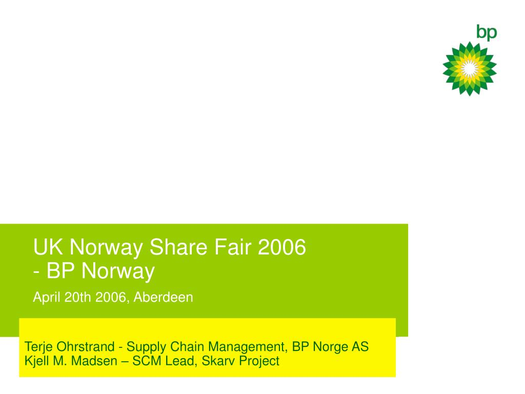 uk norway share fair 2006 bp norway april 20th 2006 aberdeen l.