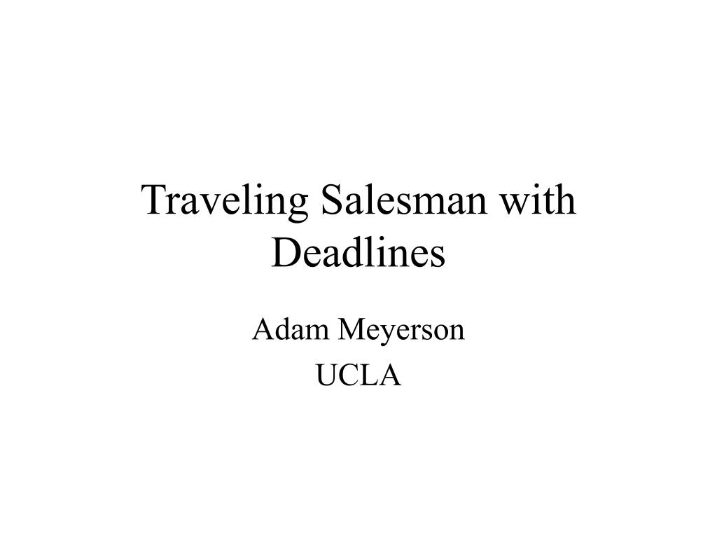 traveling salesman with deadlines l.