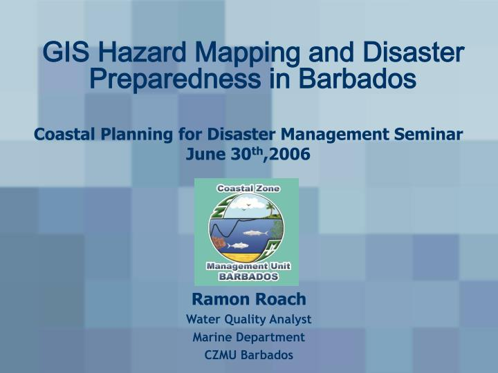 gis hazard mapping and disaster preparedness in barbados n.