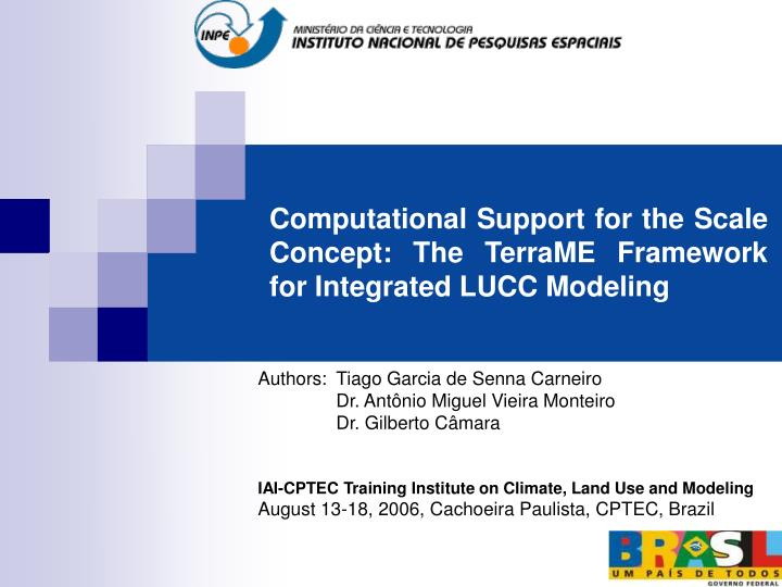 computational support for the scale concept the terrame framework for integrated lucc modeling n.