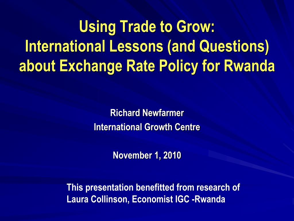 using trade to grow international lessons and questions about exchange rate policy for rwanda l.