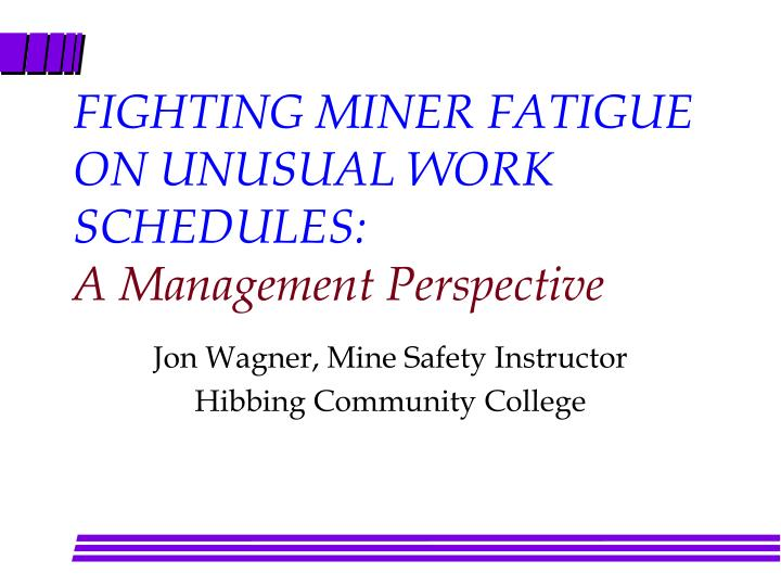 fighting miner fatigue on unusual work schedules a management perspective n.