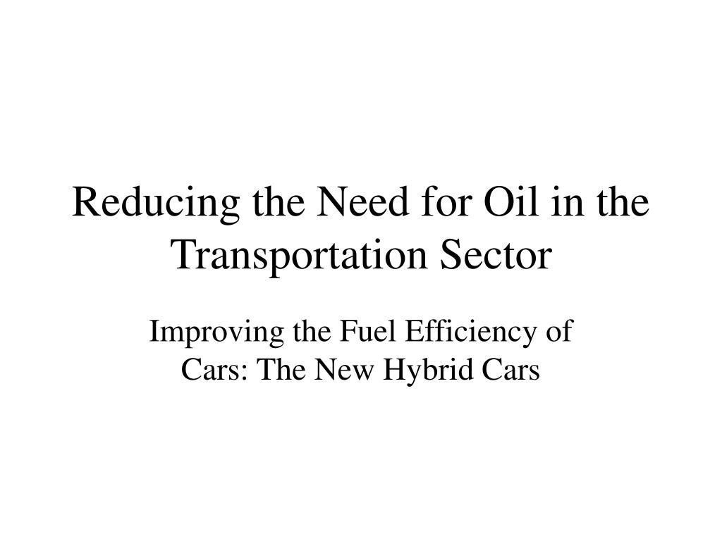 reducing the need for oil in the transportation sector l.
