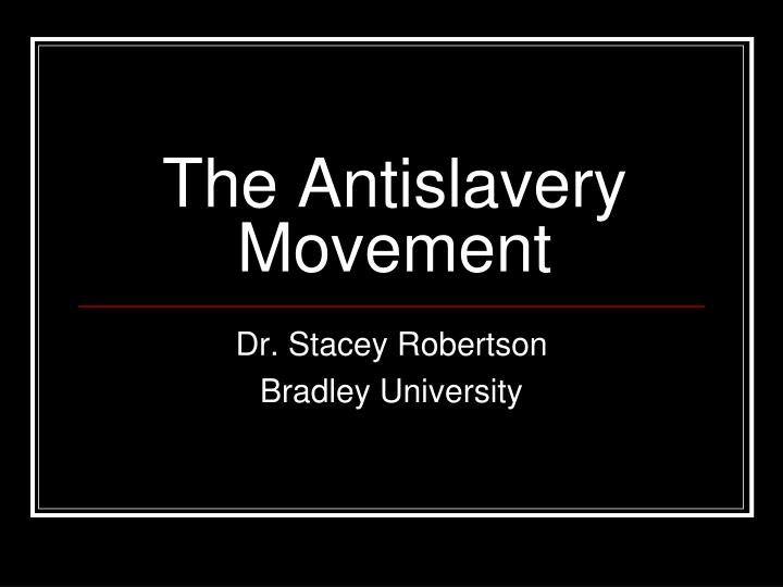 the antislavery movement n.