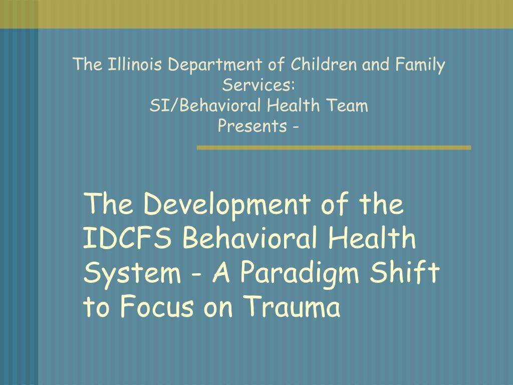 the illinois department of children and family services si behavioral health team presents l.