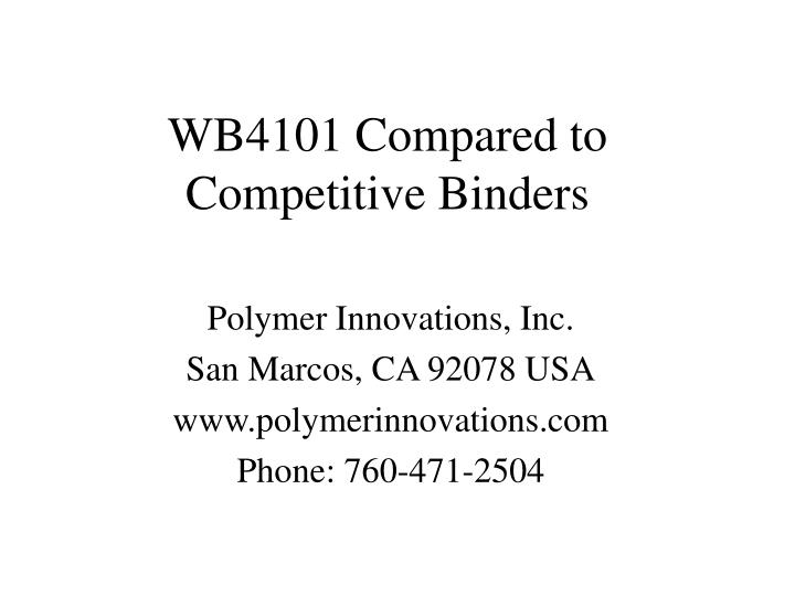 wb4101 compared to competitive binders n.