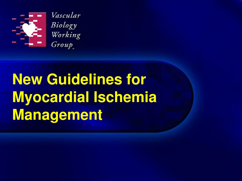 new guidelines for myocardial ischemia management l.