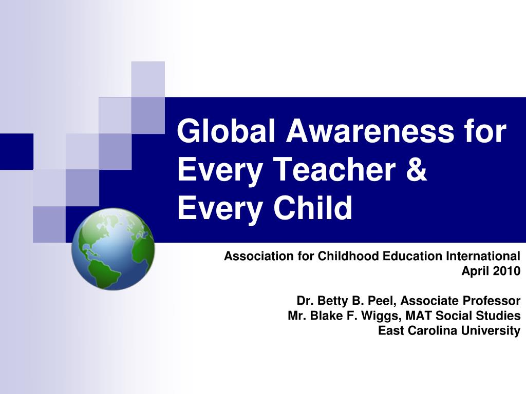 global awareness for every teacher every child l.