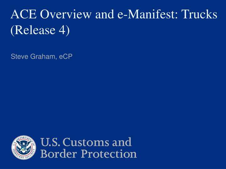 ace overview and e manifest trucks release 4 n.