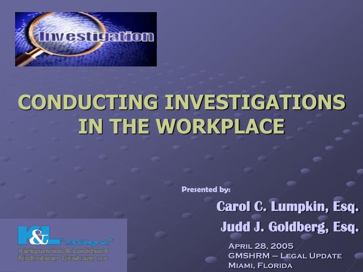conducting investigations in the workplace n.
