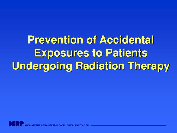 prevention of accidental exposures to patients undergoing radiation therapy n.