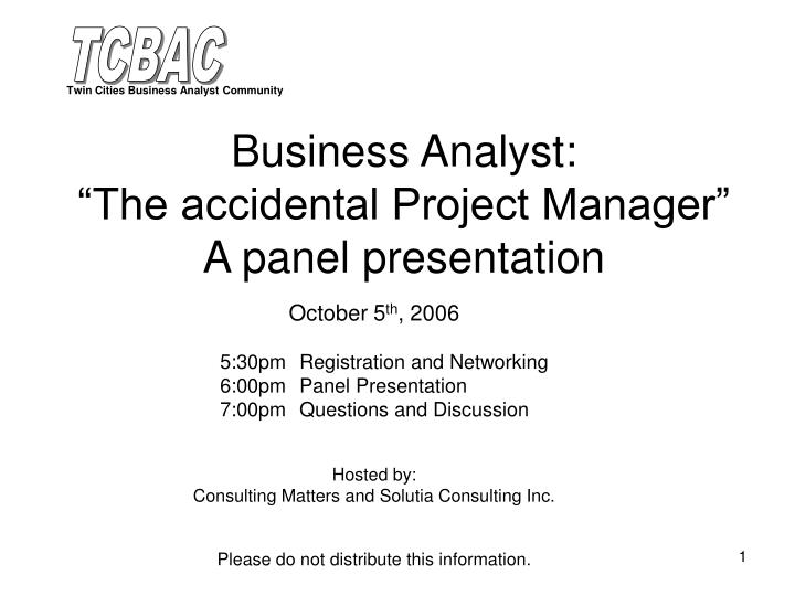 business analyst the accidental project manager a panel presentation n.