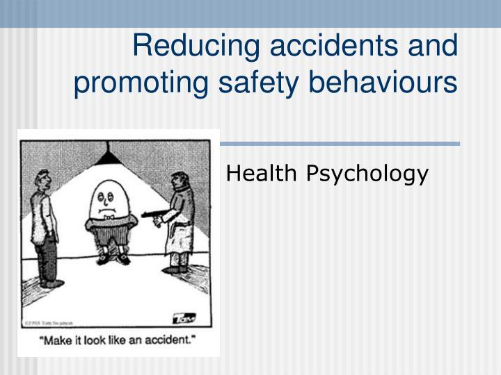 reducing accidents and promoting safety behaviours n.
