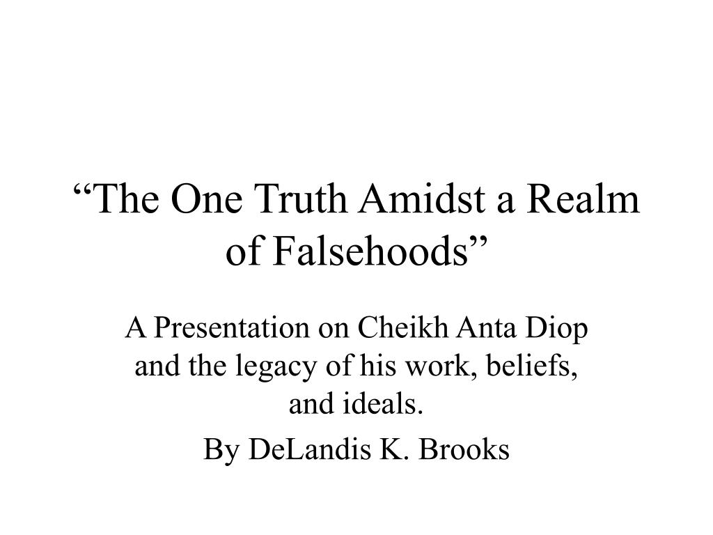 the one truth amidst a realm of falsehoods l.