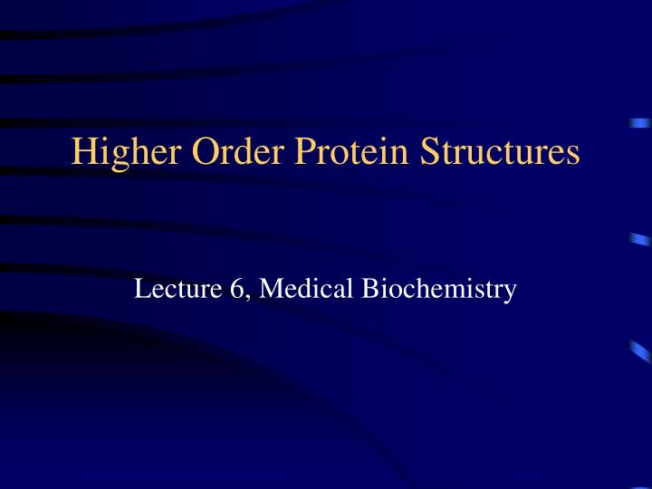 higher order protein structures n.